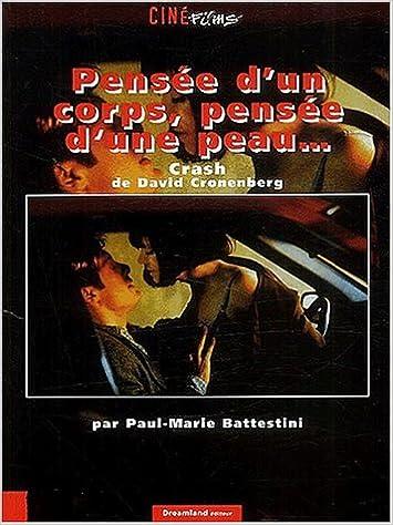 Livres gratuits en ligne Pensée d'un corps, pensée d'une peau...Crash de David Cronenberg epub, pdf