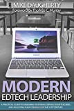 Modern EdTech Leadership: A practical guide to designing your team, serving your teachers, and adjusting your strategy…