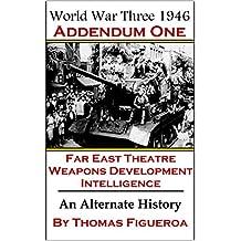 World War Three 1946 Addendum One: The Far East Theater - Intelligence - Weapons Development