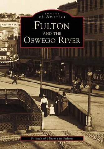 Read Online Fulton and the Oswego River (Images of America) PDF
