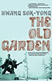 The Old Garden, Hwang Sok-Yong, 1609804066