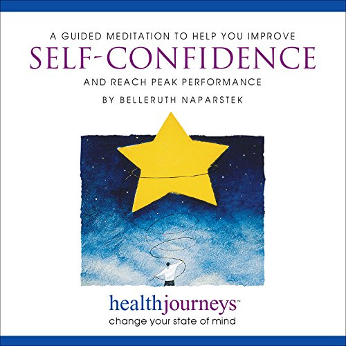 Meditation to Help You Improve Self-Confidence and Reach Peak Performance, Helps with Anticipated Activities such as Test-taking, Work Challenges, Sports Performance, Guided Meditation and Imagery with Healing Words and Soothing Music by Belleruth Naparstek from Health Journeys 51A4KWpzo3L
