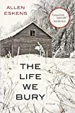 The Life We Bury by  Allen Eskens in stock, buy online here