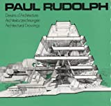 Paul Rudolph: Architectural Drawings (English, German and French Edition)
