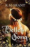 Front cover for the book Belle's Song by K. M. Grant