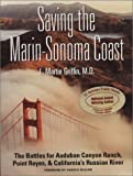 img - for Saving the Marin-Sonoma Coast: The Battles for Audubon Canyon Ranch, Point Reyes, & California's Russian River book / textbook / text book