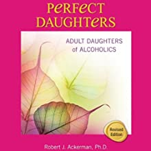 Perfect Daughters: Adult Daughters of Alcoholics Audiobook by Robert Ackerman Narrated by Rebecca Rogers, Winter Grayden