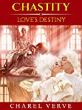 img - for Victorian Romance. Chastity: Loves Destiny (Book 3 of 5). Historical Romance Fiction book / textbook / text book