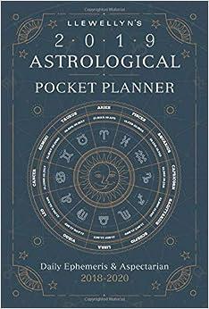 Llewellyn's 2019 Astrological Pocket Planner: Daily Ephemeris And Aspectarian 2018-2020 por Llewellyn epub