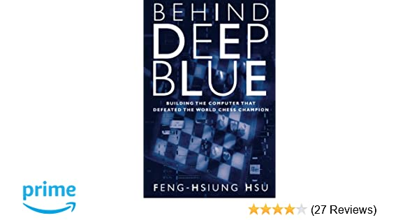 Behind Deep Blue: Building the Computer that Defeated the