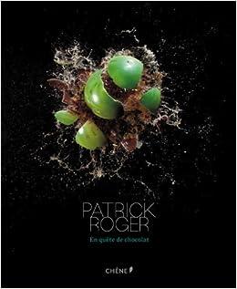patrick roger en qu te de chocolat 9782812305603 amazon. Black Bedroom Furniture Sets. Home Design Ideas