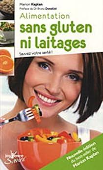 Alimentation sans gluten ni laitages : Sauvez votre santé ! par Kaplan