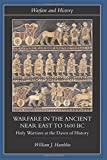 Warfare in the Ancient Near East to 1600 BC (Warfare and History)