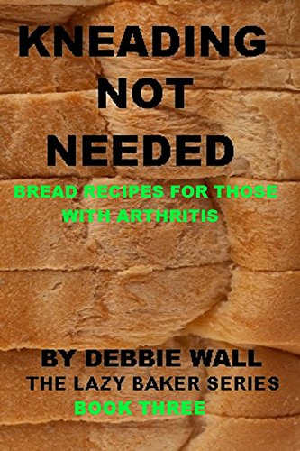 Kneading Not Needed Recipes Arthritis ebook product image