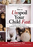 How to Unspoil Your Child Fast, Richard Bromfield, 1402242069