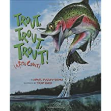 Trout, Trout, Trout!: A Fish Chant