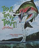 Trout, Trout, Trout!, April Pulley Sayre, 1559718897