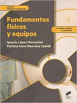 Fundamentos Físicos Y Equipos por Ignacio/maurelos Castell, Patricia Irene López Moranchel