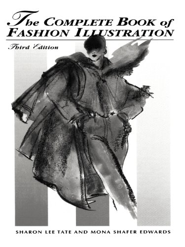 The Complete Book Of Fashion Illustration, 3rd Edition