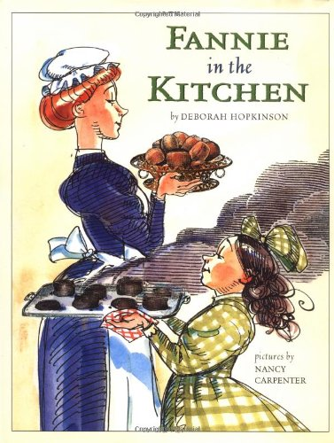 Fannie in the Kitchen : The Whole Story From Soup to Nuts of How Fannie Farmer Invented Recipes with Precise Measurement