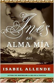 Amazon Com Ines Del Alma Mia Una Novela Spanish Edition