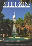 Stetson University - Then and Now, Tommy L Thompson, 0916509931