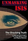 Unmasking ISIS: The Shocking Truth