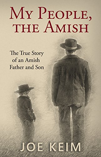 My People, the Amish: The True Story of an Amish Father and Son by [Keim, Joe]
