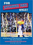 For Jayhawks Fans Only!, Matt Fulks and Rich Wolfe, 0981716695
