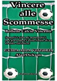 Vincere Alle Scommesse: Bollette Calcio Vincenti