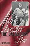 Front cover for the book Marie Dressler: The Unlikeliest Star by Betty Lee