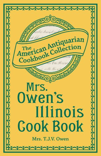 Mrs. Owens Illinois Cook Book (American Antiquarian Cookbook Collection)