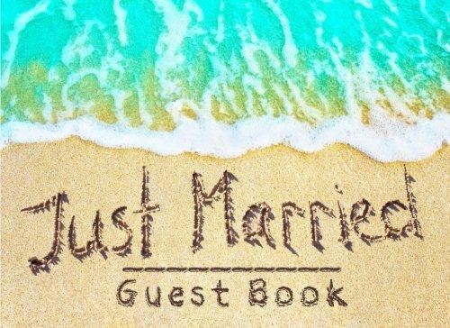 Just Married Guest Book: Beach Theme Wedding Guest Book for Newly Weds, Keepsake, Romantic Beach Wedding Guest -