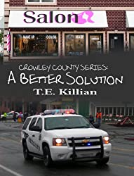 A Better Solution (Crowley County Series Book 2)