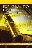 Explorando el Antiguo Testamento (Spanish, Westlake T. Purkiser and C. E. Demaray, 9872292329