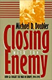 Book cover for Closing With the Enemy: How GIs Fought the War in Europe, 1944-1945