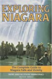 Exploring Niagara: The Complete Guide to Niagara Falls and Vicinity