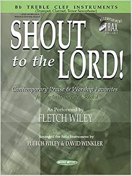 Shout to the Lord!: B-Flat Treble Clef Instruments