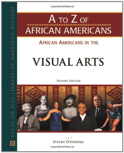 African Americans in the Visual Arts (A to Z of African Americans)