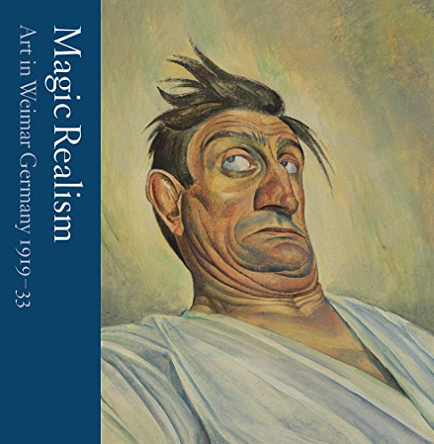 Magic Realism: Art in Weimar Germany 1919–33