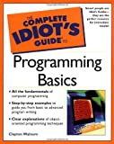 Complete Idiot's Guide to Programming Basics, Clayton Walnum, 0028642864