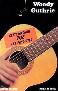 Cette machine tue les fascistes par Woody Guthrie
