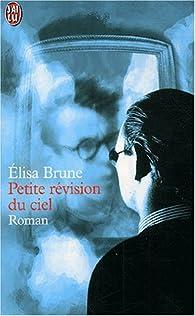 Petite révision du ciel par Élisa Brune