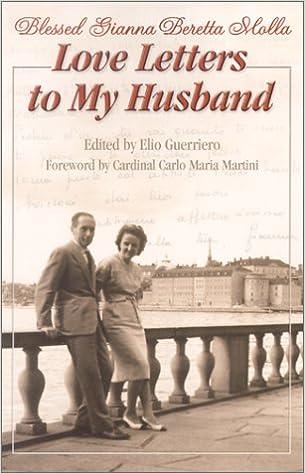 Love Letters To My Husband Gianna Beretta Molla Elio Guerriero
