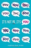 img - for It's Not Me, It's You book / textbook / text book