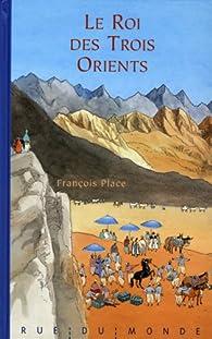 Le Roi des Trois Orients + fresque par François Place