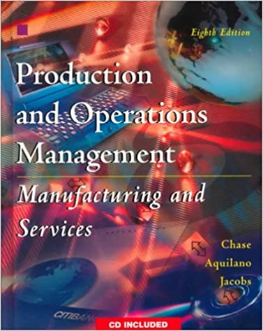 Production and operations management manufacturing and services production and operations management manufacturing and services the irwinmcgraw hill series richard b chase nicholas j aquilano f robert jacobs fandeluxe Choice Image