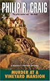 Front cover for the book Murder at a Vineyard Mansion by Philip R. Craig