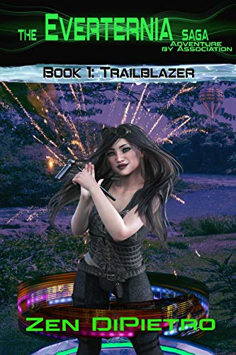 Trailblazer: Adventure by Association The Everternia Saga by [DiPietro, Zen]