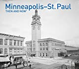Minneapolis-St. Paul Then and Now®